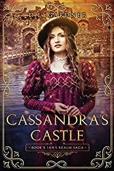 Cassandra's Castle (Ian's Realm Saga)
