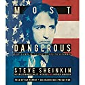 Most Dangerous: Daniel Ellsberg and the Secret History of the Vietnam War Audiobook by Steve Sheinkin Narrated by Ray Porter