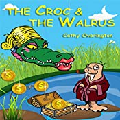 The Croc & the Walrus | Cathy Overington