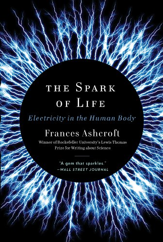 The Spark of Life: Electricity in the Human Body cover