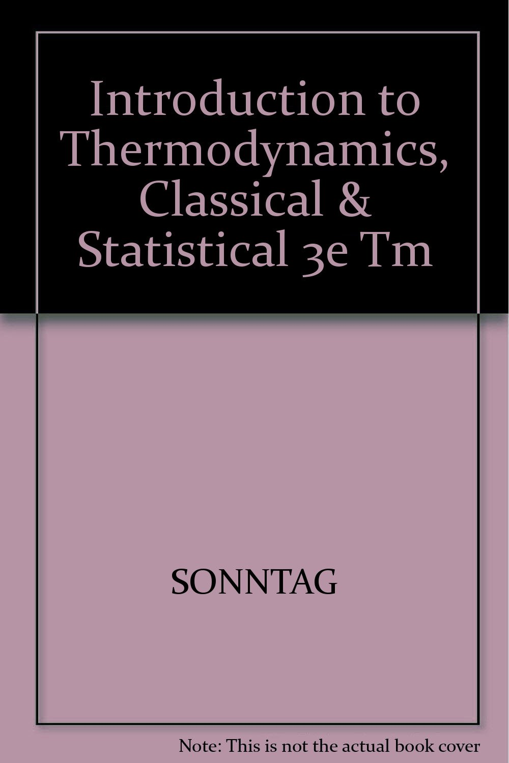 Solutions Manual to Accompany Introduction to Thermodynamics, Classical &  Statistical, 3rd Edition: Richard E. Sonntag: 9780471535164: Amazon.com:  Books