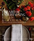 img - for The Art of Entertaining Relais & Ch?teaux: Menus, Flowers, Table Settings, and More for Memorable Celebrations by Relais & Ch?teaux North America (2016-09-27) book / textbook / text book