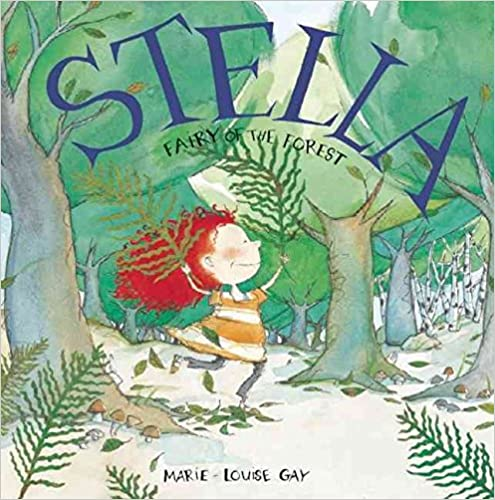 Book [Stella, Fairy of the Forest] (By: Marie-Louise Gay) [published: March, 2010]