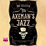 The Axeman's Jazz | Ray Celestin