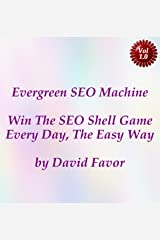 Evergreen SEO Machine: Win The SEO Shell Game - Every Day, The Easy Way Kindle Edition