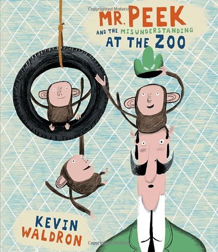 Mr. Peek and the Misunderstanding at the Zoo by Kevin Waldron (2010-05-11)