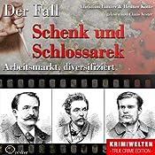 Arbeitsmarkt, diversifiziert: Der Fall Schenk und Schlossarek | Christian Lunzer, Henner Kotte