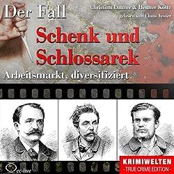 Arbeitsmarkt, diversifiziert: Der Fall Schenk und Schlossarek