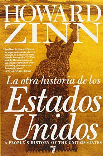 La Otra Historia de los Estados Unidos (Spanish Edition) [Howard Zinn] (Tapa Blanda)