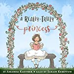A Really-Truly Princess | Amanda Kastner