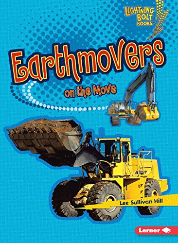 Earthmovers on the Move (Lightning Bolt Books ® - Vroom-Vroom)