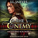 Highland Soldiers 1: The Enemy Audiobook by J.L. Jarvis Narrated by Jeff Leslie