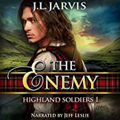Highland Soldiers 1: The Enemy   J.L. Jarvis