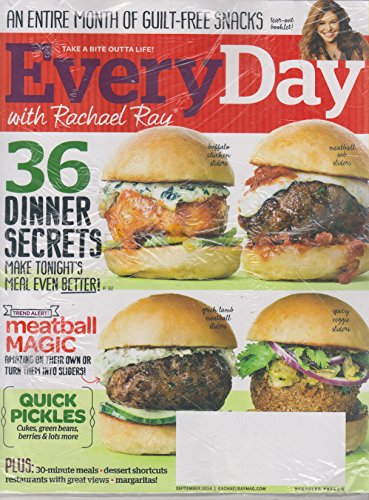 - Every Day with Rachael Ray September 2014 36 Dinner Secrets; A Month of Guilt Free Snacks; Meatball Magic; and more