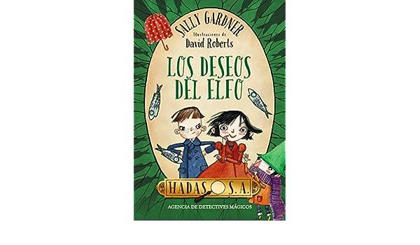 Los deseos del elfo (Literatura Infantil (6-11 Años) - Hadas, S.A.) (Spanish Edition) eBook: Sally Gardner, David Roberts, Jaime Valero Martínez: Kindle ...