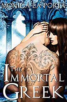 The Immortal Greek (The Immortals Book 2) by [Porta, Monica La]