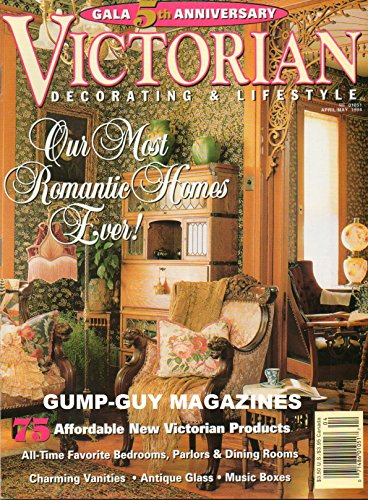 - VICTORIAN DECORATING & LIFESTYLE April May 1994 Magazine OUR MOST ROMANTIC HOMES EVER Charming Vanities ANTIQUE GLASS Music Boxes ALL-TIME FAVORITE BEDROOMS, PARLORS & DINING ROOMS