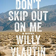 Don't Skip Out on Me: A Novel Audiobook by Willy Vlautin Narrated by Willy Vlautin