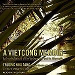 A Vietcong Memoir: An Inside Account of the Vietnam War and Its Aftermath | Truong Nhu Tang,David Chanoff,Doan Van Toai