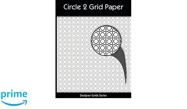Circle 2 Grid Paper: Volume 4 (Designer Grids): Amazon.es: Remy Taylor: Libros en idiomas extranjeros