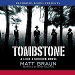 Tombstone: Luke Starbuck Series #3 | Matt Braun