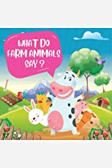 What Do Farm Animals Say: My First Animal Book Collection (Picture Book of a Animals) Kindle Edition