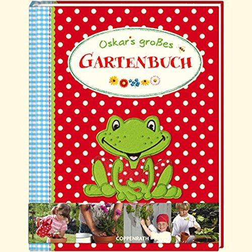 Oskars großes Gartenbuch (Kreativ- und Sachbücher)