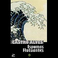 Espumas Flutuantes (Obra Poética de Castro Alves Livro 1)