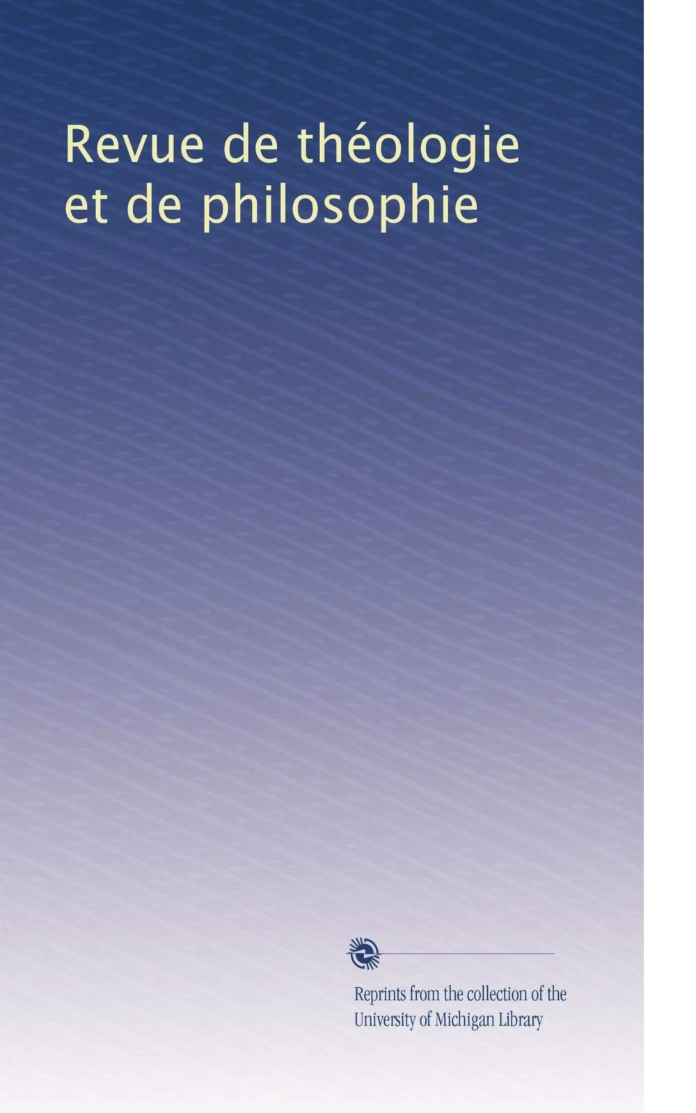 Download Revue de théologie et de philosophie (Volume 26) (French Edition) ebook