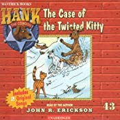 The Case of the Twisted Kitty: Hank the Cowdog | John R. Erickson