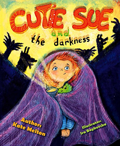 Bedtime Story Cutie Sue and the Darkness: A Children's Book Your Kids Will Absolutely Love! (Picture Book, Preschool book, Ages 3-6) (Cutie Sue Series 1)