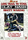 kirby clay - Clay Nash 3: Long Trail to Yuma (A Clay Nash Western)