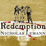 Redemption: The Last Battle of the Civil War   Nicholas Lemann