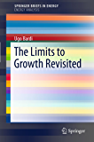 The Limits to Growth Revisited (SpringerBriefs in Energy)