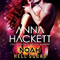 Noah: Hell Squad, Book 6 Audiobook by Anna Hackett Narrated by Jeffrey Kafer, Samantha Cook