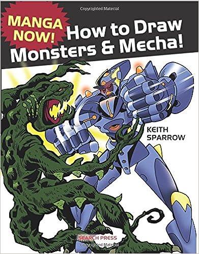 Kostenloser Download von E-PDF-Büchern Manga Now! How to Draw Manga Monsters & Mecha 1782211985 PDF iBook by Keith Sparrow