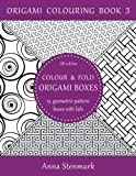 This is an origami colouring book that contains geometric-pattern colouring sheets that you can turn into 15 beautiful origami boxes with lids. The idea is that you first cut out the colouring sheets for the boxes and their lids, then colour ...