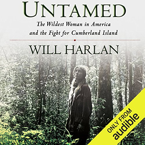 Untamed: The Wildest Woman in America and the Fight for Cumberland Island by Audible Studios