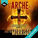 L'Arche Audiobook by Boyd Morrison Narrated by Nicolas Planchais