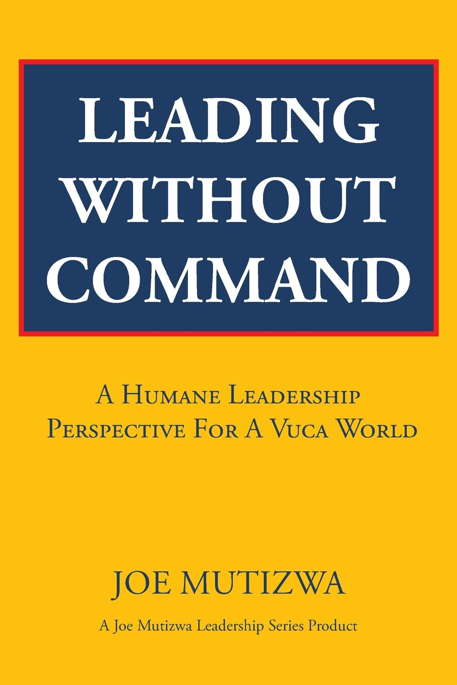 Download Leading Without Command: A Humane Leadership Perspective For A VUCA World PDF
