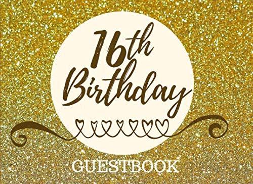 16th Birthday Guestbook: Registry Memory Keepsake - Signature Registration Guest Book (16th Birthday Card Messages For Best Friend)