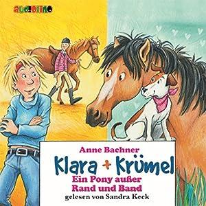 Ein Pony außer Rand und Band (Klara + Krümel) Hörbuch