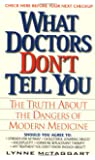 What Doctors Don't Tell You:: The Truth About The Dangers Of Modern Medicine