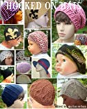 Hooked On Hats - Crochet Patterns for 17 Hats