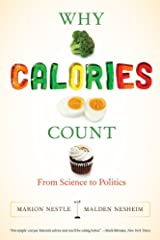 Why Calories Count: From Science to Politics (California Studies in Food and Culture) Paperback