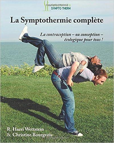 Télécharger en ligne La Symptothermie Complete: La Contraception - ou Conception - Ecologique pour Tous! pdf, epub