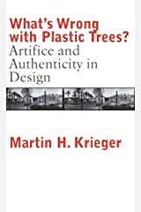 What's Wrong with Plastic Trees?: Artifice and Authenticity in Design Hardcover