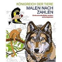 Malen und entspannen: Malen nach Zahlen - Königreich der Tiere