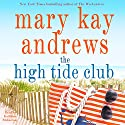 The High Tide Club: A Novel Hörbuch von Mary Kay Andrews Gesprochen von: Kathleen McInerney
