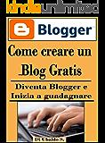 Come creare un blog gratis: Diventa blogger e inizia a guadagnare